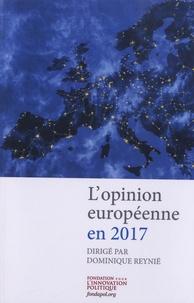 Dominique Reynié - L'opinion européenne en 2017.