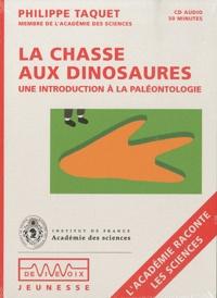 Philippe Taquet - La chasse aux dinosaures : une introduction à la paléontologie - CD audio.