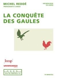 Michel Reddé - La conquête des Gaules. 1 CD audio