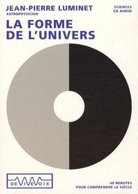 Jean-Pierre Luminet - La forme de l'univers - CD audio.