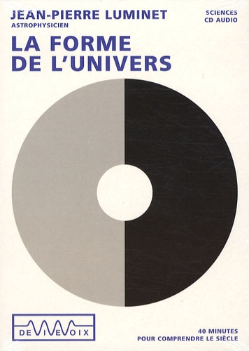 Jean-Pierre Luminet - La forme de l'univers - CD audio.