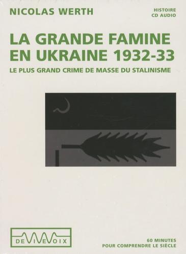 Nicolas Werth - La grande famine en Ukraine 1932-1933 - CD audio.