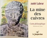 Labeur - La mine des cuivres - Conte philosophique.