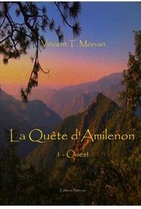 Morvan vincent T. - La Quête d'Amilenon - Ouest.