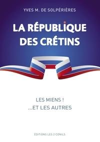 Les 2 conils Editions et Les 2 Editions - La république des crétins - les miens ! ...et les autres.