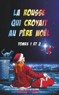 Sandrine Lemercier - La rousse qui croyait au père Noël, tomes 1 et 2.
