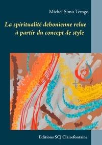 Michel simo Temgo - La spiritualité dehonienne relue à partir du concept de style.
