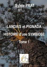 Libre editions Plume - Landais et Pignada : Histoire d'une symbiose - Tome 1 - Coeurs de Landais - Du 16ème au 17ème siècle.