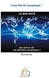 Plume libre Editions - c'est pas si compliqué 2 : Le Big Data - Que fait-on de nos données numériques ?.