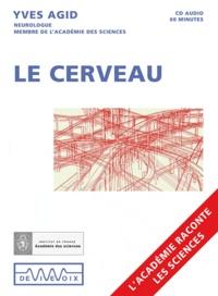 Yves Agid - Le cerveau. 1 CD audio