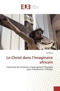 Kä Mana - Le Christ dans l'imaginaire africain.