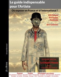 Arnaud Bertrand - Le guide indispensable pour l'Artiste - Où exposer en France et à l'international.