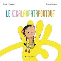 Frédéric Faragorn et Thierry Nouveau - Le Kikalaopatapoutouf.