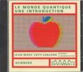 Jean-Marc Lévy-Leblond - Le monde quantique une introduction. 1 CD audio