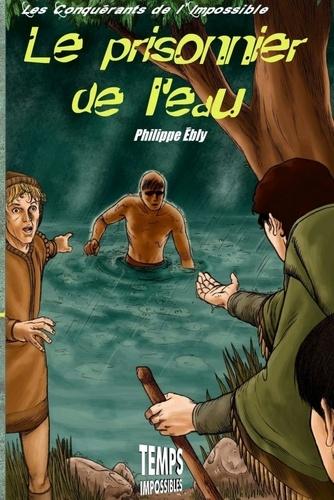 Philippe Ebly - Le prisonnier de l'eau.