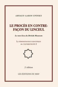 Arnaud-Aaron Upinsky - Le procès en contre-façon du linceul - Le non-lieu du British Museum, La démonstration scientifique de l'authenticité 2.