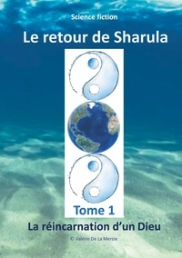 La mercie valérie De - Le retour de Sharula - La réincarnation d'un Dieu.
