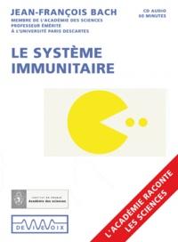 Jean-François Bach - Le sytème immunitaire. 1 CD audio