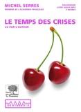 Michel Serres - Le temps des crises.