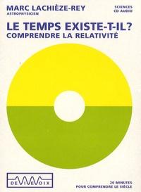 Marc Lachièze-Rey - Le temps existe-t-il ? Comprendre la relativité - CD audio.