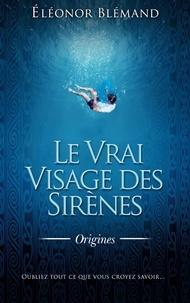 Éléonor Blémand - Le Vrai Visage des Sirènes - Origines.