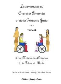 Sener Macha - Les aventures du Chevalier Timothée et de la Princesse Jade - Tome 3.