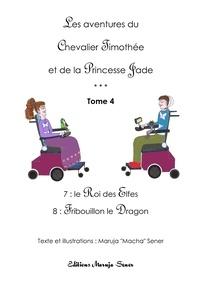 Sener Macha - Les aventures du Chevalier Timothée et de la Princesse Jade - Tome 4.
