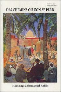 Guy Dugas - Les Carnets de l'exotisme N° 19-20, 1997 : Des chemins où l'on se perd - Hommage à Emmanuel Roblès (1914-1995).