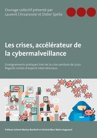 Ouvrage Collectif - Les crises, accélérateur de la cybermalveillance - Enseignements pratiques tirés de la crise sanitaire de 2020 - Regards croisés d'experts.
