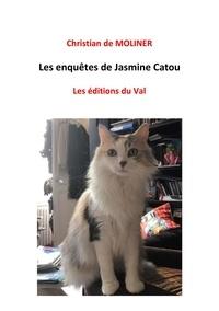 Moliner christian De - Les enquêtes de Jasmine Catou - Les éditions du Val.