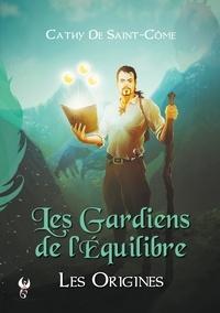 Plumes Ascendantes - Les Gardiens de l'Equilibre Tome 1 : Les origines.