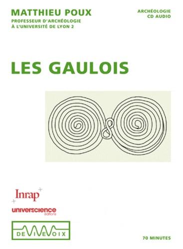 Matthieu Poux - Les Gaulois. 1 CD audio