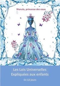 Véronique Mercier - Les Lois Universelles expliquées aux enfants.