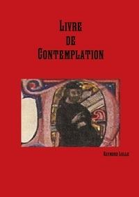 Raymond Lulle - Livre de Contemplation.