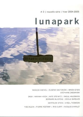 Yannick Haenel et Brion Gysin - Lunapark N° 2, Hiver 2004-200 : .
