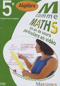 Cogan et  Tillier - M comme Maths Algèbre 5e - Un an de cours particuliers en vidéo, DVD.