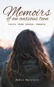 Maëva Muratori - Memoirs of an Anxious Teen - Freed from School Phobia.