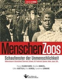 Pascal Blanchard et Nicolas Bancel - Collection Le Débat 2 : MenschenZoos - Schaufenster der Unmenschlichkeit.