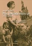 Mjm Editeur - Mon Contexte Moins Un - (chronique familiale).