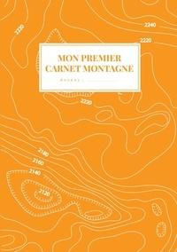 Emilie Lechevalier - Les Carnets Montagne 2 : Mon Premier Carnet Montagne.