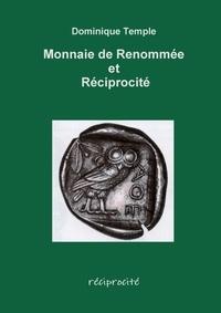 Dominique Temple - Monnaie de Renommée et Réciprocité.