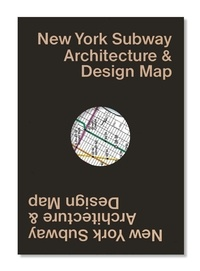 Bloodwort Sandra et Tonn Linda - New york subway architecture & desing map.