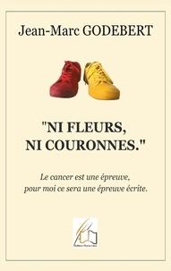 """Libre editions Plume - """"Ni fleurs, ni couronnes"""" - Le cancer est une épreuve, pour moi ce sera une épreuve écrite.."""