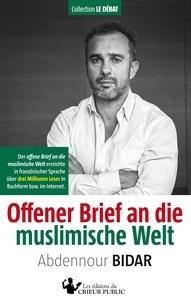 Abdennour Bidar - Collection Le Débat 3 : Offener Brief an die muslimische Welt.