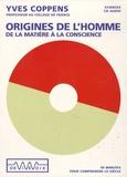 Yves Coppens - Origines de l'homme - De la matière à la conscience, CD audio.