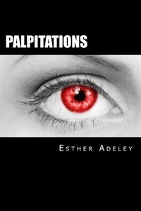 Esther Adeley - Palpitations.