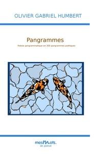 Olivier Gabriel Humbert et Mesmots .net - pangrammes - Poésie pangrammatiqueen 300 pangrammes poétiques.