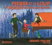 Gérard Philipe - PIERRE ET LE LOUP SUIVI DE MOZART RACONTÉ AUX ENFANTS.