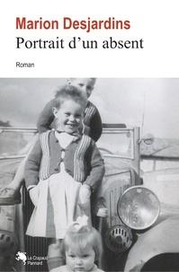 Marion Desjardins et Mari Desjardins - Portrait d'un absent.
