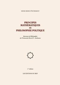 D'entremont henri Hedde - Principes mathématiques de philosophie politique - Doctorat de Philosophie.